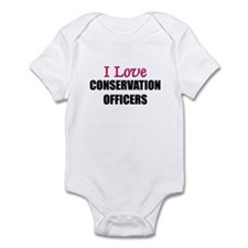 I Love CONSERVATION OFFICERS Infant Bodysuit