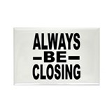 """Always Be Closing"" Rectangle Magnet (10 pack)"