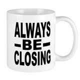 """Always Be Closing"" Small Mugs"