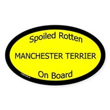 Spoiled Manchester Terrier On Board Oval Decal