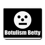 Botulism Betty Mousepad