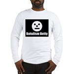 Botulism Betty Long Sleeve T-Shirt