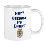 Because I'm Chief Coffee Mug