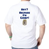Because I'm Chief T-Shirt