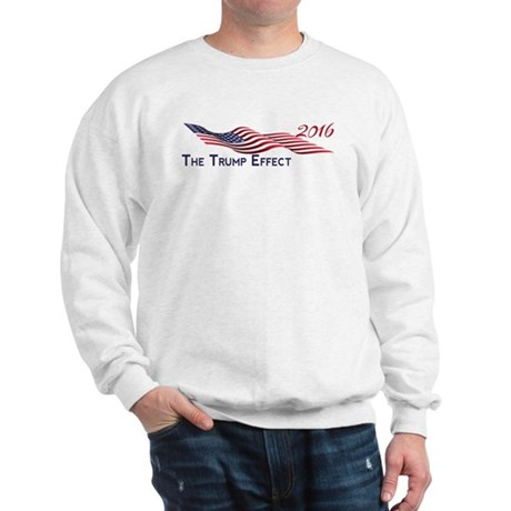 The Trump Effect 2016 Sweatshirt