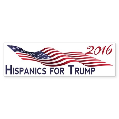 Hispanics for TRUMP 2016 Bumper Sticker
