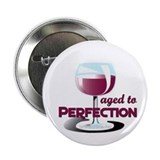 "Aged to Perfection Wine Glass 2.25"" Button (100 pa"