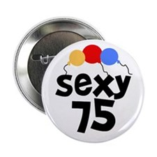 "Sexy 75 2.25"" Button (10 pack)"
