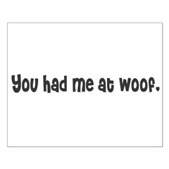 You had me at woof. Posters