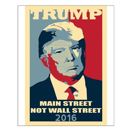 TRUMP Poster Style Main Street Not Wall Street Pos