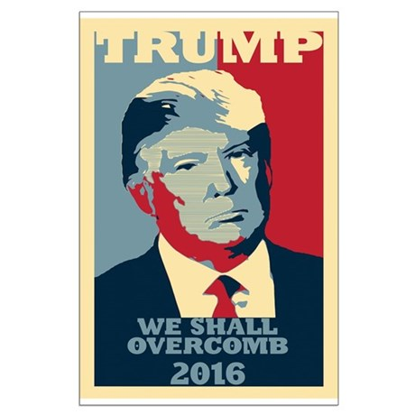 TRUMP PARODY WE SHALL OVERCOMB POSTER STYLE Poster