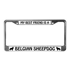 My Best Friend Is A Belgian License Plate Frame