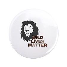 Wild Lives Matter Button
