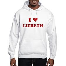 I LOVE LIZBETH Hoodie