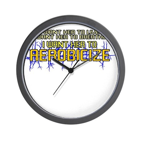 I Want Her to Aerobicize Wall Clock