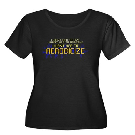 I Want Her to Aerobicize Womens Plus Size Scoop