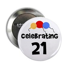 Celebrating 21 Button