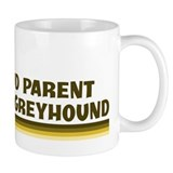 Greyhound (proud parent) Mug