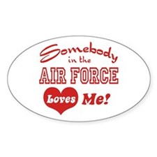 Somebody in the Air Force Loves Me Oval Decal