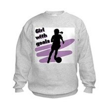 Girl with goals Sweatshirt