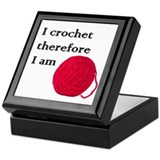 I Crochet Therefore I am Keepsake Box