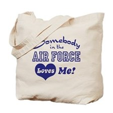 Somebody in the Air Force Loves Me Tote Bag