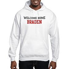 Welcome home BRADEN Hoodie