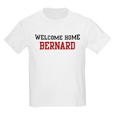 Welcome home BERNARD T-Shirt