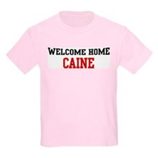 Welcome home CAINE T-Shirt
