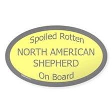 Spoiled North American Shepherd Oval Decal