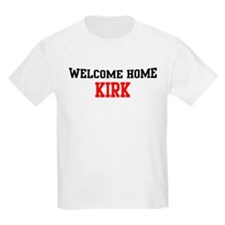 Welcome home KIRK T-Shirt