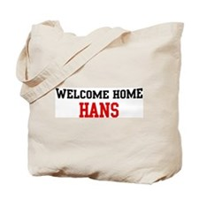Welcome home HANS Tote Bag
