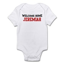 Welcome home JEREMIAH Infant Bodysuit