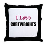 I Love CARTWRIGHTS Throw Pillow