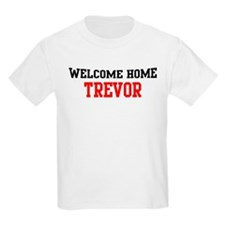 Welcome home TREVOR T-Shirt