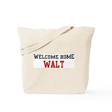Welcome home WALT Tote Bag