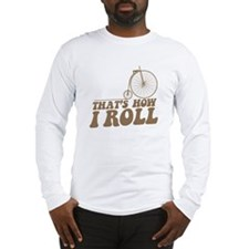 How I Roll PF Long Sleeve T-Shirt