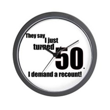 They say I just turned 50... Wall Clock