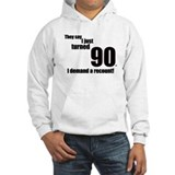 They say I just turned 90... Jumper Hoody