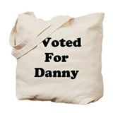 Voted For Danny Tote Bag
