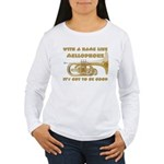 With a Name Like Mellophone Women's Long Sleeve T-