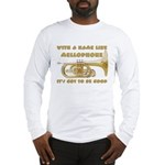 With a Name Like Mellophone Long Sleeve T-Shirt