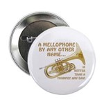 A Mellophone By Any Other Name Button