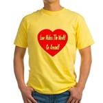 Love Makes World Go Around Yellow T-Shirt