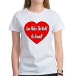 Love Makes World Go Around Women's T-Shirt