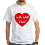 Love Makes World Go Around White T-Shirt