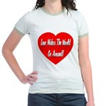 Love Makes World Go Around Jr. Ringer T-Shirt