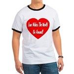 Love Makes World Go Around Ringer T