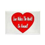 Love Makes World Go Around Rectangle Magnet (100 p