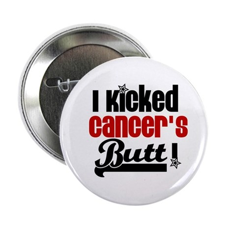 "Kicked Cancer's Butt 2.25"" Button"